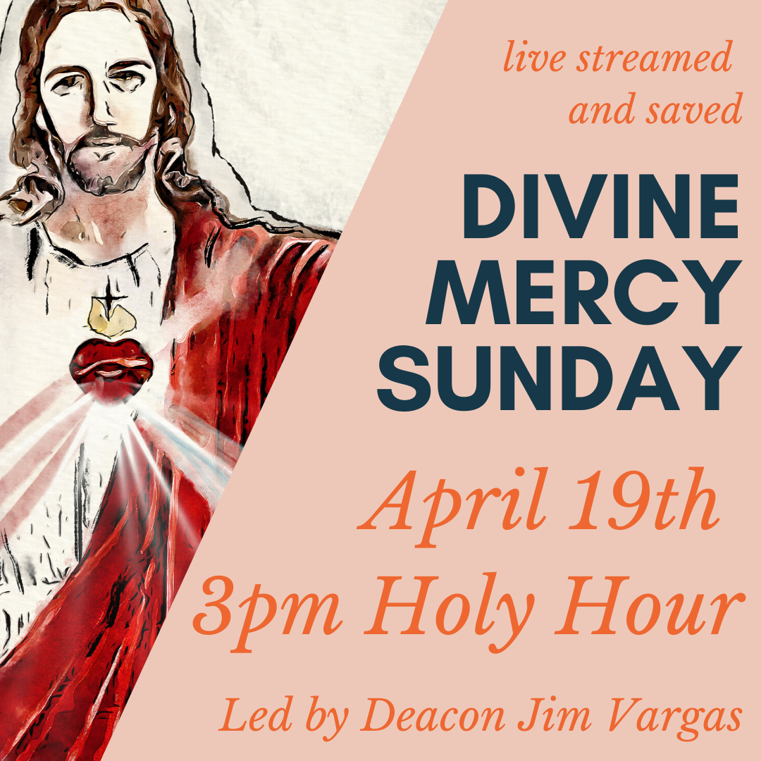 Live Streamed Holy Hour for Divine Mercy Sunday with Deacon Jim Vargas